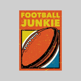 Illustration rétro de junkie de football de conception d'affiche vintage