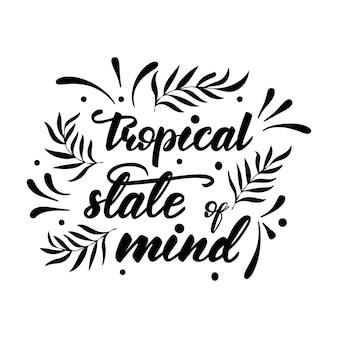 Illustration vectorielle avec lettrage état d'esprit tropical.