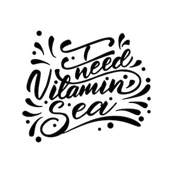 Illustration vectorielle avec lettrage j'ai besoin de vitamine de mer.