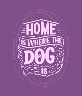 Illustration vectorielle avec une phrase drôle. citation inspirante dessinée à la main sur les chiens. lettrage pour affiche, t-shirt, carte, invitation, autocollant, bannière.