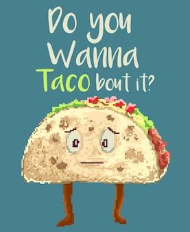 Illustration vectorielle de pixel art d'un personnage de nourriture taco avec citation drôle. cette illustration faite avec un style de couleurs des années 80 et une citation de motivation.
