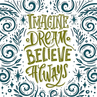Imagine believe dream toujours. citation de vecteur dessiné à la main. illustration inspirante et motivante.