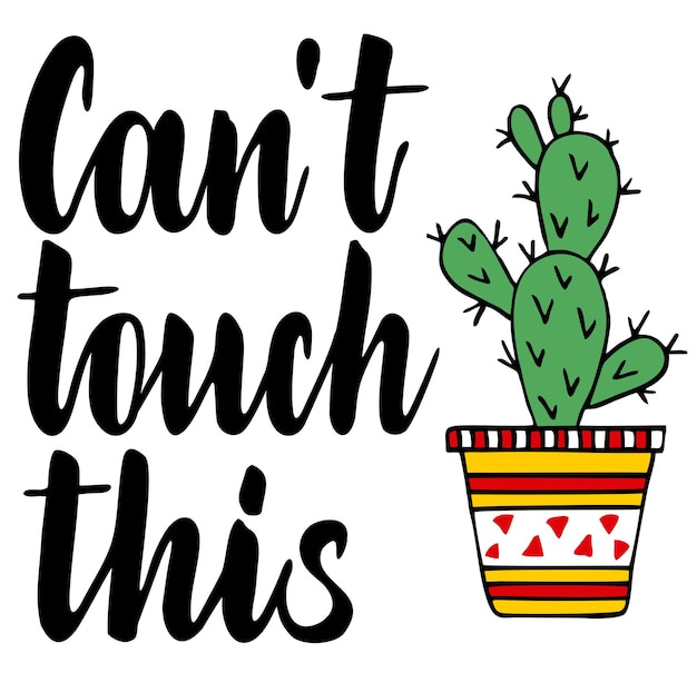 Impossible de toucher cette calligraphie avec des cactus.