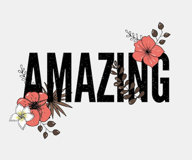 Incroyable slogan floral