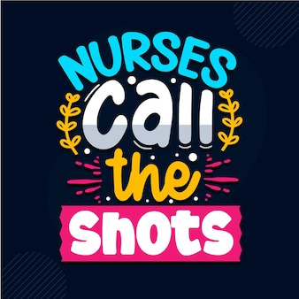 Les infirmières appellent les coups conception de citations d'infirmières vecteur premium