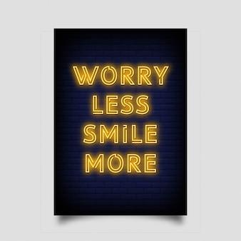 Inquiétez-vous moins de sourire plus pour l'affiche dans le style néon
