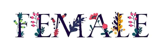 L'inscription femme. fleurs et bourgeons autour des lettres. style plat.