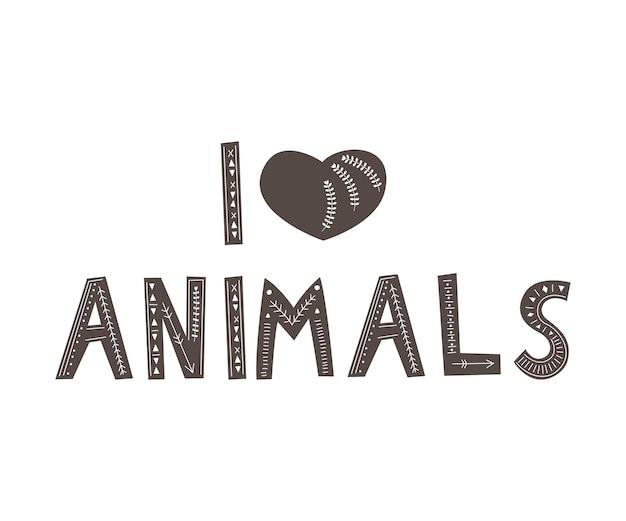 Inscription j'aime les animaux dans un style scandinave. dessin à main levée .