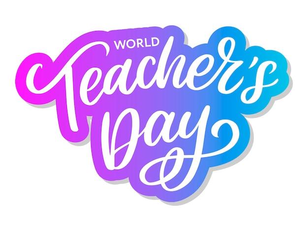 Inscription de la journée des enseignants heureux. carte de voeux avec calligraphie. lettrage dessiné à la main. typographie pour la conception d'invitation, de bannière, d'affiche ou de vêtements. citation.