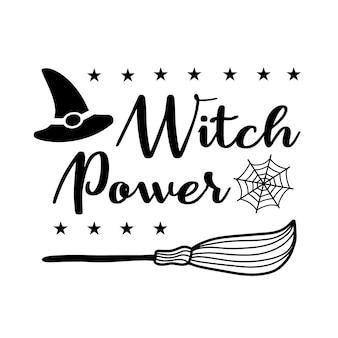 L'inscription le pouvoir de la sorcière avec un chapeau de sorcier et un balai