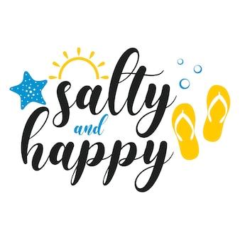 Inscription de slogan de motivation heureux salé