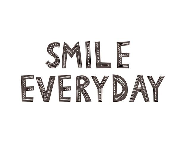 Inscription sourire tous les jours dans un style scandinave. dessin à main levée .