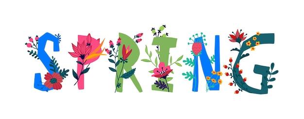 L'inscription spring en anglais. des lettres. vie végétale et florale. le pouvoir de la faune. fleurs et bourgeons autour des lettres. le printemps est venu. style plat.
