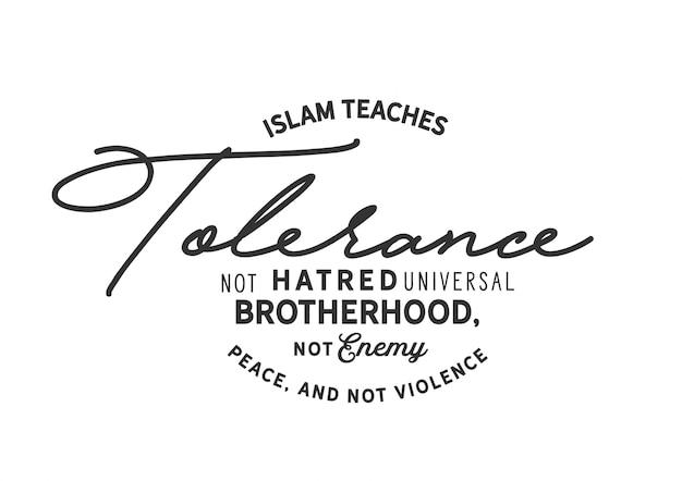 L'islam enseigne la tolérance