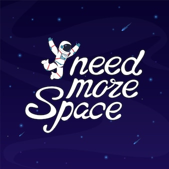 J'ai besoin de plus d'astronaute spatial dans l'espace extra-atmosphérique avec un slogan
