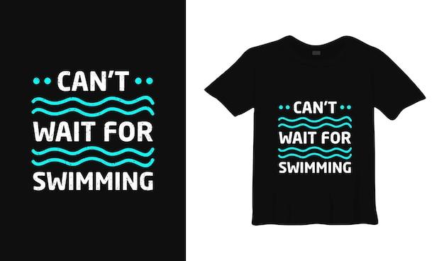 J'ai hâte de voir la conception de tshirt de typographie de natation