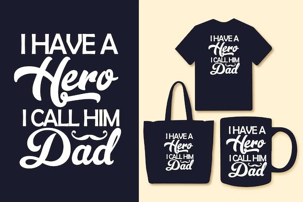 J'ai un héros que je l'appelle papa typographie père citations design