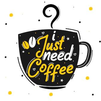 J'ai juste besoin de café
