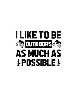 J'aime être autant que possible à l'extérieur. typographie dessinée à la main