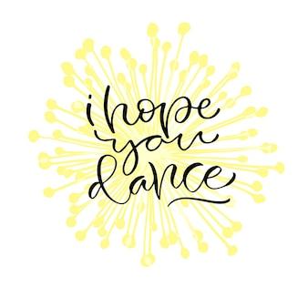 J'espère que tu danses