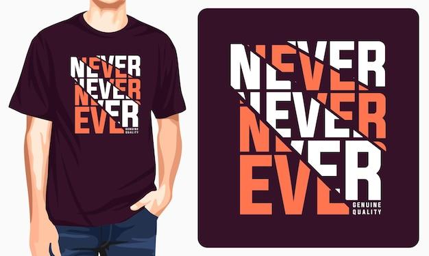 Jamais jamais la conception de t-shirt