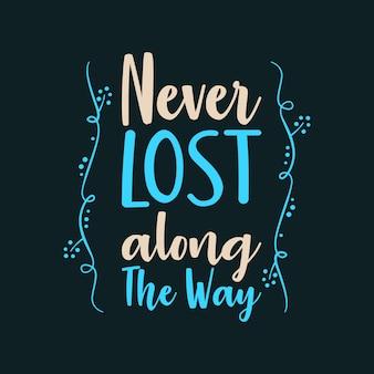 Jamais perdu le long du chemin