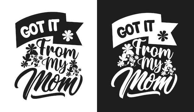 Je l'ai eu de la typographie de ma mère cite tshirt et marchandise