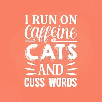 Je cours sur des chats de caféine et des mots jurés conception de vecteur de typographie de chat premium