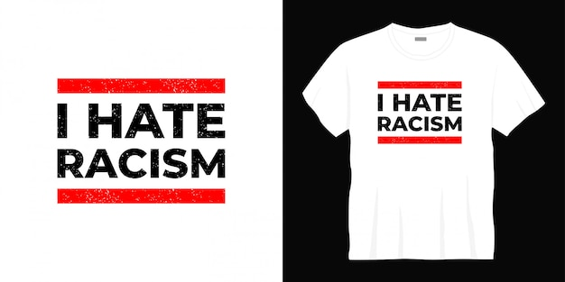 Je déteste le racisme typographie conception de t-shirt