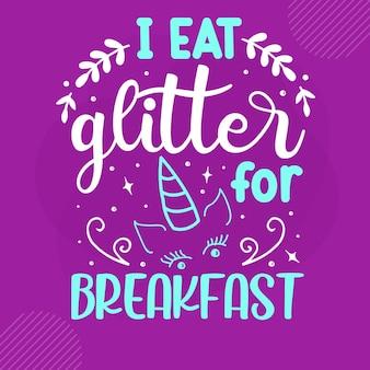 Je mange des paillettes pour le petit-déjeuner, lettrage à la main premium vector design