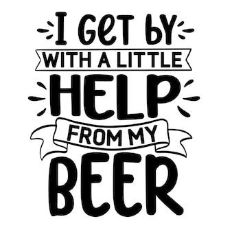 Je me débrouille avec un peu d'aide de ma bière élément de typographie unique design vectoriel premium