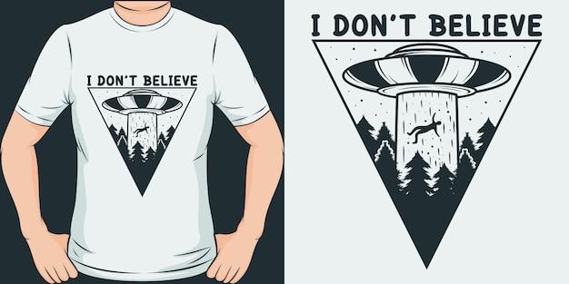 Je ne crois pas. design de t-shirt unique et tendance