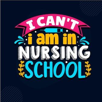 Je ne peux pas être à l'école d'infirmières conception de citations d'infirmière vecteur premium