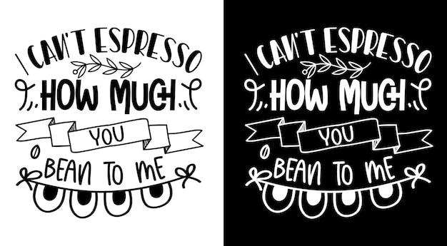 Je ne peux pas expresso combien tu m'as soufflé citations de café lettrage dessiné à la main