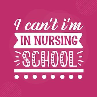 Je ne peux pas im dans le lettrage à la main de l'école d'infirmières design vectoriel premium