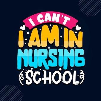 Je ne peux pas, je suis à l'école d'infirmières citation d'infirmière vecteur premium