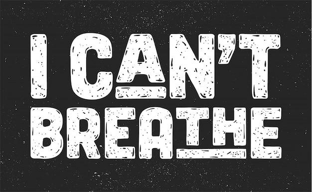 Je ne peux pas respirer. message texte pour l'action de protestation