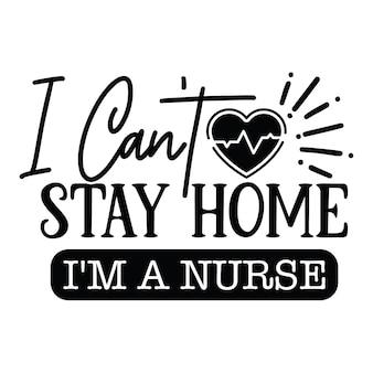 Je ne peux pas rester à la maison, je suis infirmière