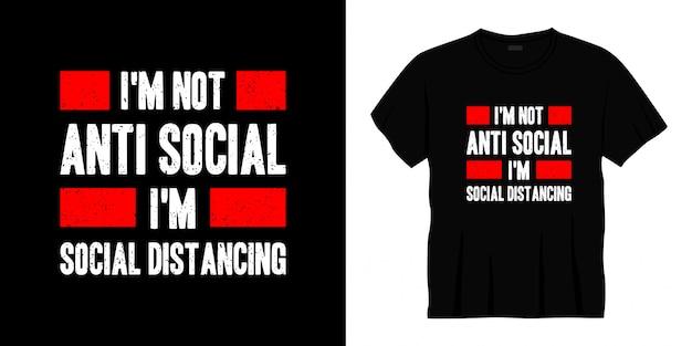 Je ne suis pas anti social je suis social distancing typographie t-shirt design