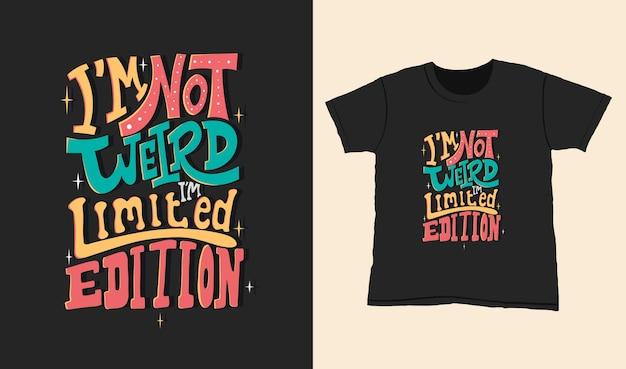 Je ne suis pas bizarre je suis édition limitée. citation de lettrage de typographie pour la conception de t-shirt. lettrage dessiné à la main