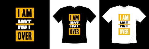 Je ne suis pas sur la conception de t-shirt typographie