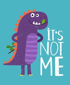 Je ne suis pas à moi, illustration de dinosaure avec lettrage