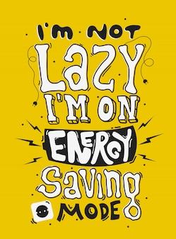 Je ne suis pas paresseux, je suis en mode d'économie d'énergie