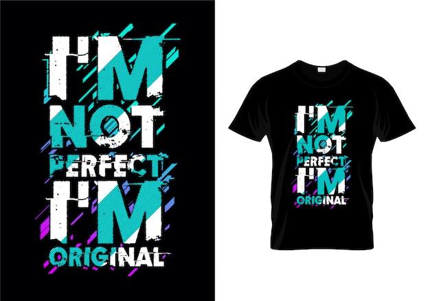 Je ne suis pas parfait, je suis une chemise de typographie originale