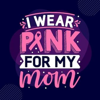 Je porte du rose pour ma maman typographie modèle de devis de conception de t-shirt vectoriel premium