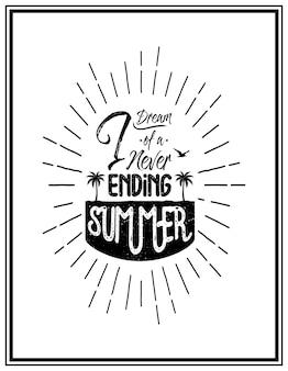 Je rêve d'un été sans fin - citation de l'affiche typographique.
