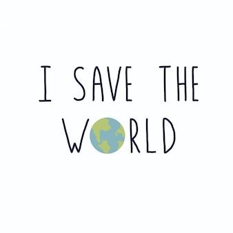 Je sauve le monde
