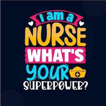 Je suis une infirmière quelle est ta superpuissance conception de citations d'infirmière vecteur premium
