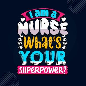 Je suis une infirmière quelle est votre superpuissance citation d'infirmière vecteur premium