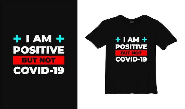Je suis positif mais pas covid19 t shirt design poster lettrage vector illustration